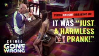 Crimes Gone Wrong, It Was Just A Harmless Sex Prank xvideos